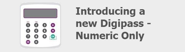 Introducing a new digipass as the current digipass is no longer in production we will be issuing a new type of digipass in the coming weeks to all new customers as well as any reheart Image collections
