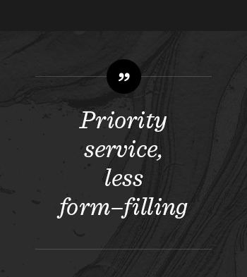 Priority service, less form-filling